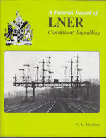A Pictorial Record of LNER Constituent Signalling