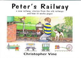 Peter's Railway a new railway, stories from old railways and how -it-works pages