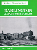 Railway Memories No 2 Darlington & South West Durham