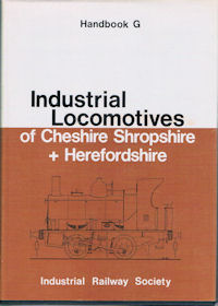 Industrial Locomotives of Cheshire, Shropshire + Herefordshire