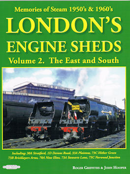Memories of Steam 1950's & 1960's. London's Engine Sheds Volume 2. The East and South