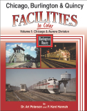 Chicago, Burlington & Quincy Facilities in Color Vol 1:Chicago and Aurora Division