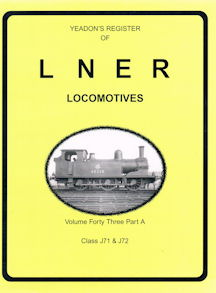 Yeadon's Register of LNER Locomotives Volume Forty Three Part A