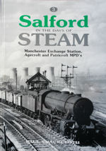 Salford in the Days of Steam - Manchester Exchange Station, Agecroft and Patricroft MPDs