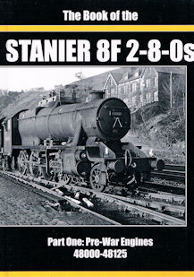 The Book of the Stanier 8F 2-8-0s Part One: