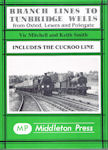Branch Lines to Tunbridge Wells from Oxted, Lewes and Polegate
