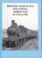 British Railways Steaming Through Scotland Volume 1