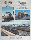 Trackside around San Fransisco 1956-1976 with Donald V Jewell
