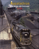 Appalachian Coal Mines and Railroads in Color Volume 2