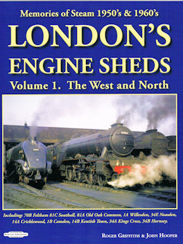 Memories of Steam 1950's & 1960's. London's Engine Sheds Volume 1. The West and North
