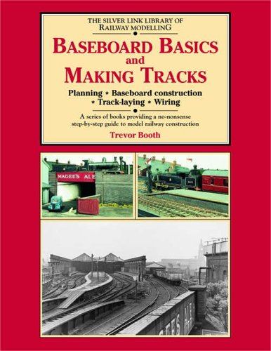 Baseboard Basics and Making Tracks: Planning, Baseboard Construction, Track-laying, Wiring (The Building of Platt Lane): Planning, Baseboard Construction, Track Laying and Wiring