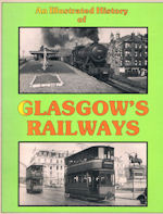 An Illustrated History of Glasgow's Railways