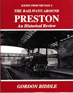 Scenes from the Past: 6 The Railways around Preston