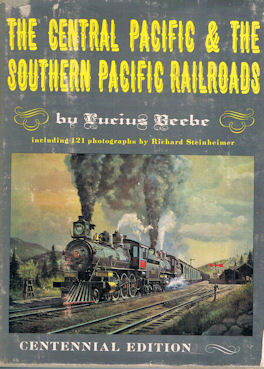 The Central Pacific & The Southern Pacific Railroads