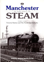 Manchester in the Days of Steam Part One