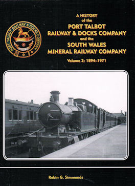 A History of the Port Talbot Railway & Docks Company and the South Wales Mineral Railway Company