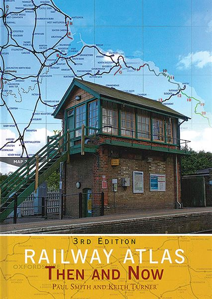 Railway Atlas Then & Now 3rd Edition
