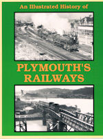 An Illustrated History of Plymouth's Railways