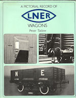 A Pictorial Record of LNER Wagons