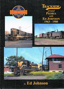 Trackside around Peoria with Ed Johnson 1963-1980