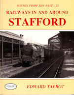 Scenes from the Past : 22 Railways in and around Stafford