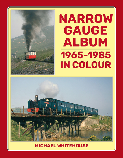 Narrow Gauge Album 1965-1985 In Colour