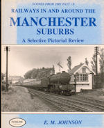 Scenes from the Past: 8 Railways in and around the Manchester Suburbs