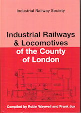 Industrial Railways & Locomotives of the County of London