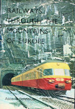 Railways Through the Mountains of Europe