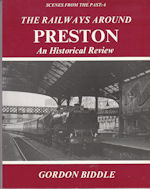 Scenes from the Past : 6 The Railways Around Preston