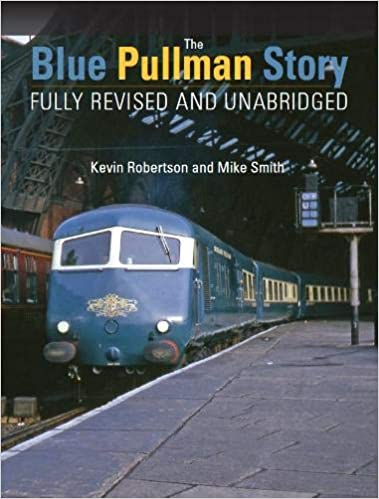 The Blue Pullman Story (Fully Revised and Unabridged)