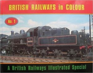 British Railways in Colour No. 1- A British Railways Special