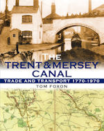 The Trent & Mersey Canal : Trade and Transport 1770-1970