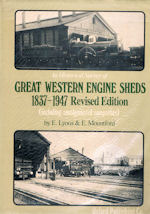 An Historical Survey of Great Western Engine Sheds 1837-1947 Revised Edition
