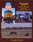 Trackside on the Union Pacific 1960-1982 with Emery Gulash