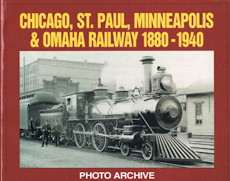 Chicago, St. Paul, Minneapolis & Omaha Railway 1880 - 1940