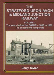 The Stratford-upon-Avon & Midland Junction Railway Volume 1