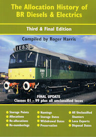 The Allocation History of BR Diesels & Electrics. Third & Final Edition