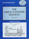 The Great Eastern Railway Part One