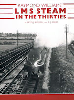 Raymond Williams' LMS Steam in the Thirties