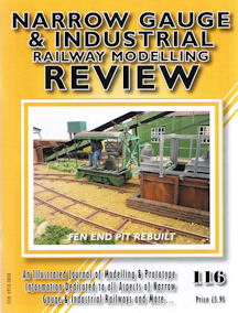 Narrow Gauge & Industrial Railway Modelling Review No 116