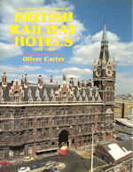 An Illustrated History of British Railway Hotels 1838-1983