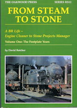 From Steam to Stone: Volume One: The Footplate Years