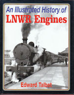 An Illustrated History of LNWR Engines